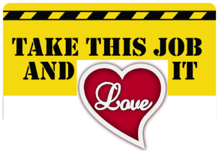 Take this Job & LOVE it